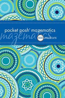 Pocket Posh Mazematics: 100 Puzzles