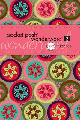 Pocket Posh Wonderword 2: 100 Puzzles