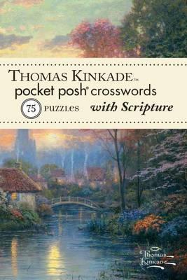 Thomas Kinkade Pocket Posh Crosswords 1 with Scripture: 75 Puzzles