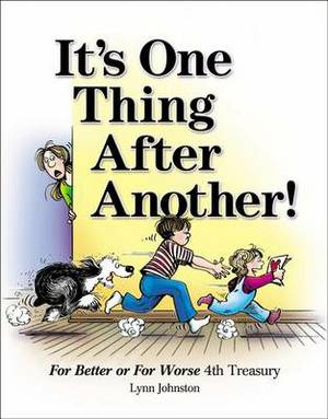 It's One Thing After Another!: For Better or for Worse 4th Treasury