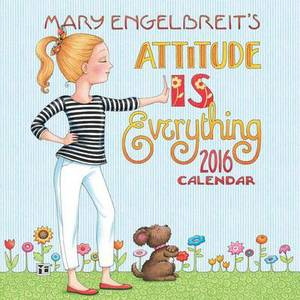 Mary Engelbreit's Attitude Is Everything Calendar