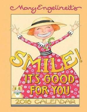 Mary Engelbreit's Smile! It's Good for You Weekly Planner Calendar