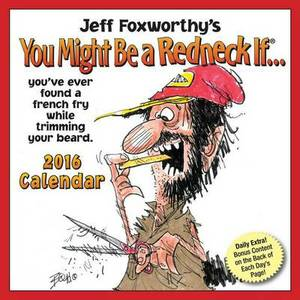 Jeff Foxworthy's You Might Be a Redneck If... 2016 Day-To-Day Calendar