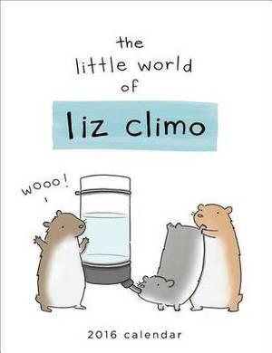The Little World of Liz Climo 2016 Wall Calendar