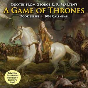 Quotes from George R. R. Martin's a Game of Thrones Book Series Day-To-Day Calendar
