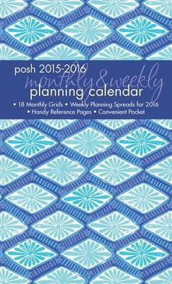 2016 Posh: Indigo Monthly/Weekly Planner