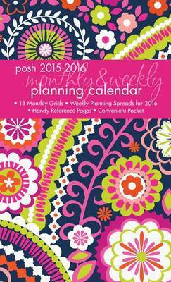 2016 Posh: Bright Blooms Monthly/Weekly Planner