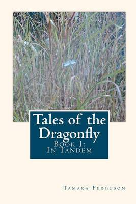 Tales of the Dragonfly: Book I: In Tandem