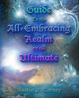Guide to the All-Embracing Realm of the Ultimate
