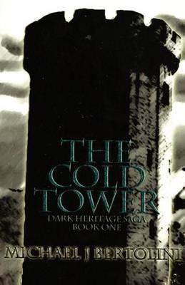 The Cold Tower: The Dark Heritage Saga