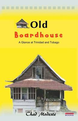 Old Board House: A Glance at Trinidad and Tobago