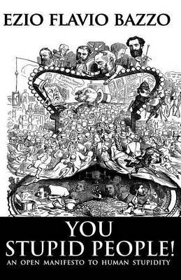 You Stupid People: An Open Manifesto to Human Stupidity