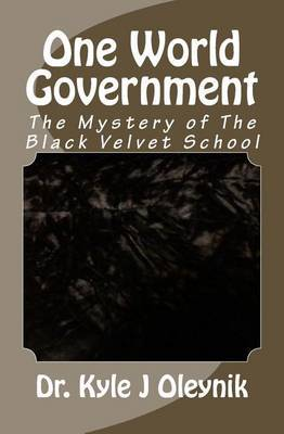 One World Government: The Mystery of the Black Velvet School