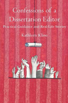 Confessions of a Dissertation Editor: Practical Guidance and Real-Life Stories