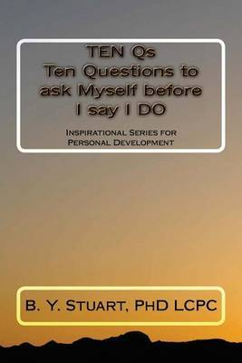Ten QS: Ten Questions to Ask Myself Before I Say I Do