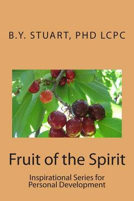 Fruit of the Spirit: Inspirational Series for Personal Development