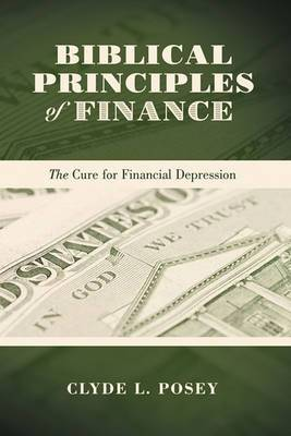 Biblical Principles of Finance: The Cure for Financial Depression