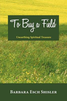 To Buy a Field: Unearthing Spiritual Treasure