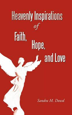 Heavenly Inspirations Of Faith, Hope, and Love