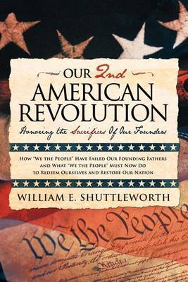 Our 2nd American Revolution: Honoring the Sacrifices Of Our Founders