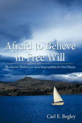 Afraid to Believe in Free Will: The Human Tendency to Avoid Responsibility for Free Choices