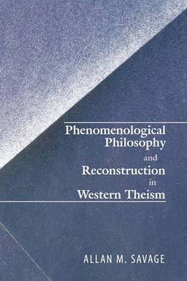 Phenomenological Philosophy and Reconstruction in Western Theism