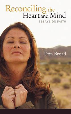 Reconciling the Heart and Mind: Essays on Faith