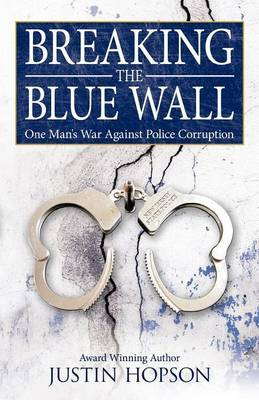 Breaking the Blue Wall: One Man's War Against Police Corruption