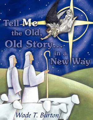 Tell Me the Old, Old Story... in a New Way
