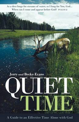 Quiet Time: A Guide to an Effective Time Alone with God