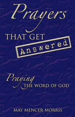 Prayers That Get Answered: Praying the Word of God