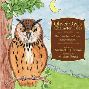 Oliver Owl's Character Tales, The Otter Learns About Responsibility