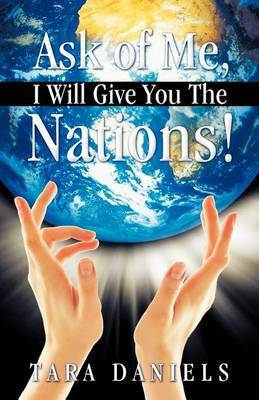 Ask of Me, I Will Give You The Nations!
