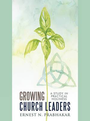 Growing Church Leaders: A Study in Practical Holiness