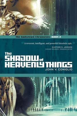 The Shadow of Heavenly Things: Book 2 of The Godspeak Chronicles