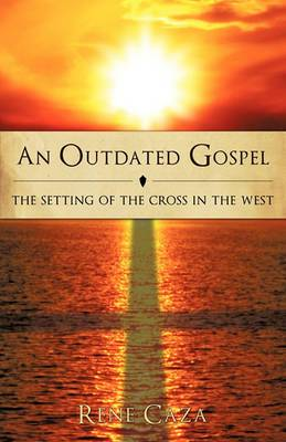 An Outdated Gospel: The Setting of the Cross in the West