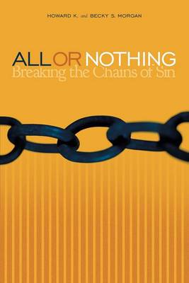 All or Nothing: Breaking The Chains Of Sin