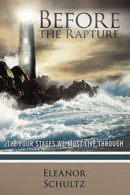 Before the Rapture: The Four Stages We Must Live Through