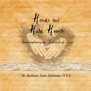 Hands That Hold Hearts: Contemplating the Outreach of Love
