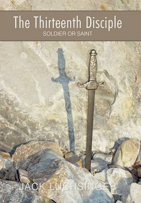The Thirteenth Disciple: Soldier or Saint