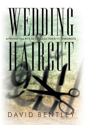 Wedding Haircut: A Prenuptial Rite of Passage for 9/11 Terrorists
