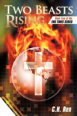 Two Beasts Rising: Book Two of the End Times Series