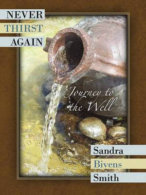 Never Thirst Again: Journey to the Well