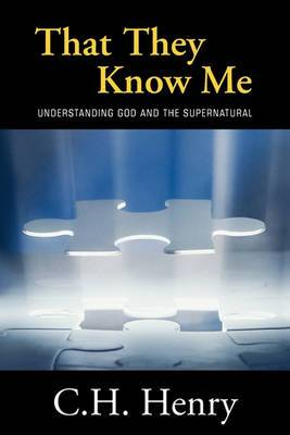 That They Know Me: Understanding God and the Supernatural