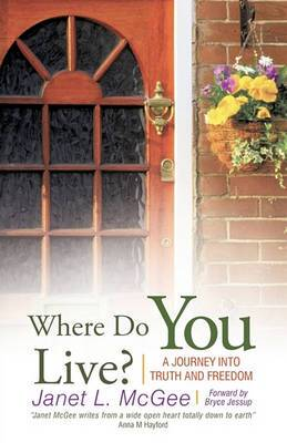 Where Do You Live?: A Journey into Truth and Freedom