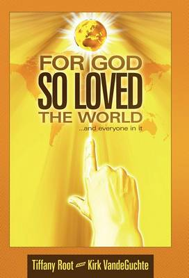 For God So Loved the World: ..and Everyone in it