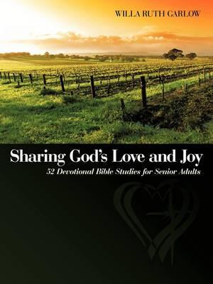 Sharing God's Love and Joy: 52 Devotional Bible Studies for Senior Adults