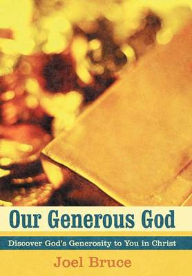 Our Generous God: Discover God's Generosity to You in Christ