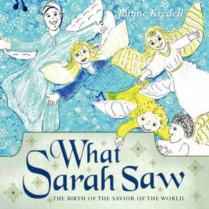 What Sarah Saw: The Birth of the Savior of the World