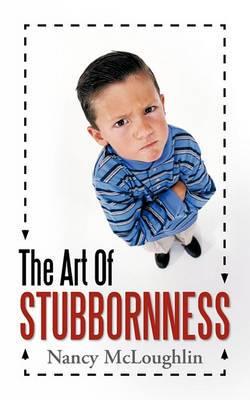 The Art of Stubbornness